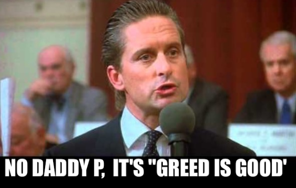 (Showing my age there with the Wall Street reference, Daddy P)