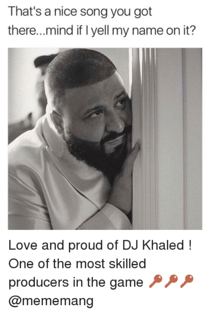 Side note: Daddy P does not consider DJ Khaled to be 'one of the best producers in the game' but thought the meme should get the credit. He's no Dr. Dre guys!!